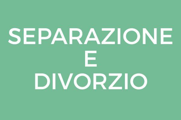 Assistenza legale per la separazione e il divorzio