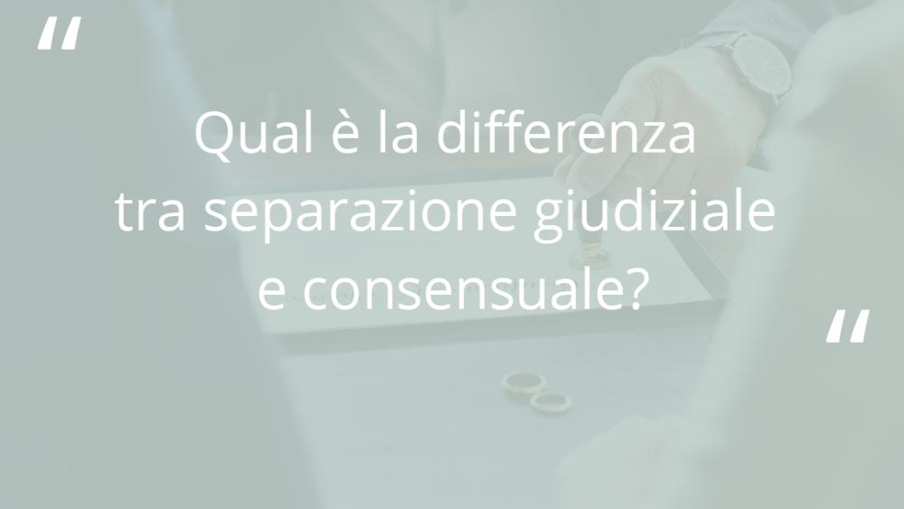 domanda sulla differenza tra separazione giudiziale e consensuale