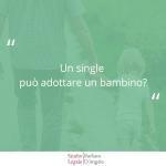 """Sfondo verde con domanda """"Un signle può adottare un bambino?"""""""