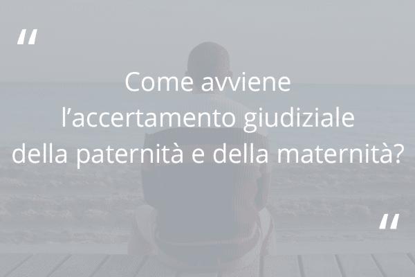 """Immagine con fondo grigio con scritta """"Come avviene l'accertamento giudiziale della paternità e della maternità?"""""""